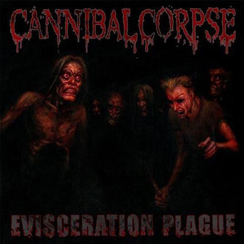 Cannibal Corpse - Evisceration Plague album cover