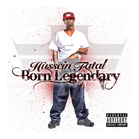 Hussein Fatal - Born Legendaryn album cover