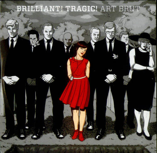 Art Brut - Brilliant! Tragic!