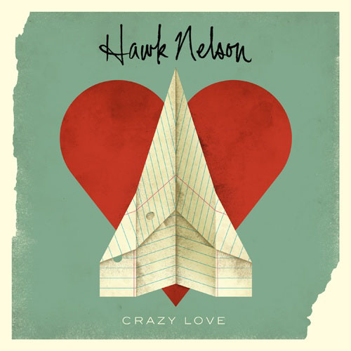 Hawk Nelson - Crazy Love